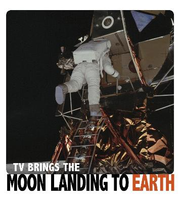 TV Brings the Moon Landing to Earth - Captured Television History (Paperback)