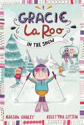 Gracie LaRoo in the Snow - Gracie LaRoo: Gracie LaRoo (Paperback)
