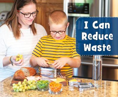 I Can Reduce Waste - Helping the Environment (Hardback)
