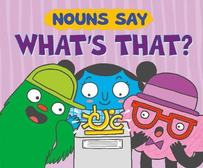 """Nouns Say """"What's That?"""" - Word Adventures (Paperback)"""