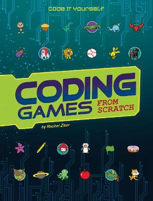 Coding Games from Scratch - Code It Yourself (Hardback)