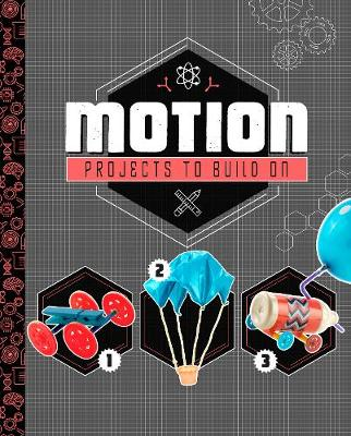 Motion Projects to Build On - Dabble Lab: STEM Projects (Hardback)