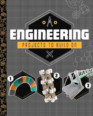 Engineering Projects to Build On - Dabble Lab: STEM Projects (Hardback)