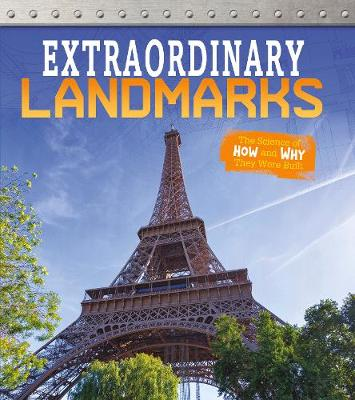 Extraordinary Landmarks: The Science of How and Why They Were Built - Fact Finders: Exceptional Engineering (Hardback)