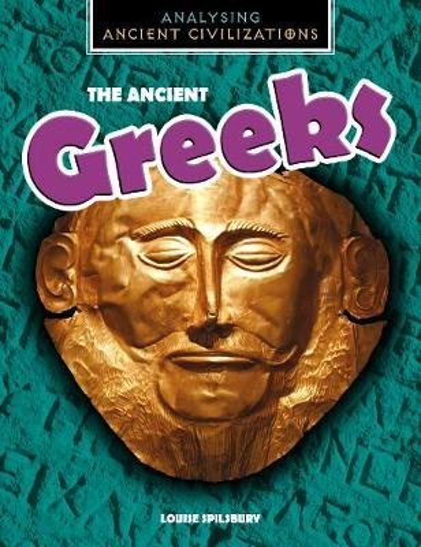 The Ancient Greeks - Analysing Ancient Civilizations (Hardback)
