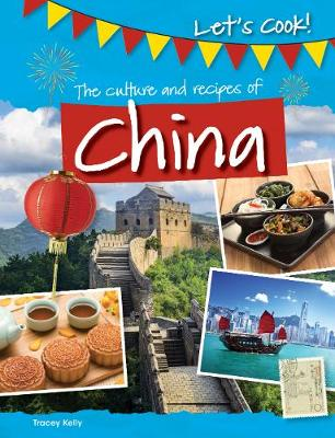 The Culture and Recipes of China - Let's Cook! (Hardback)