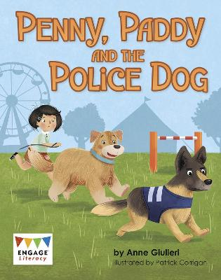 Penny, Paddy and the Police Dog - Engage Australia: Engage Literacy Blue - Extension B (Paperback)