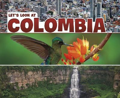 Let's Look at Colombia - Pebble Plus: Let's Look at Countries (Hardback)