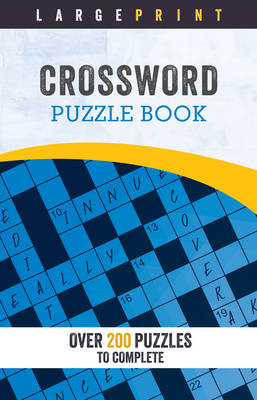 Large Print Crossword Puzzle Book: Over 200 Puzzles to Complete (Spiral bound)