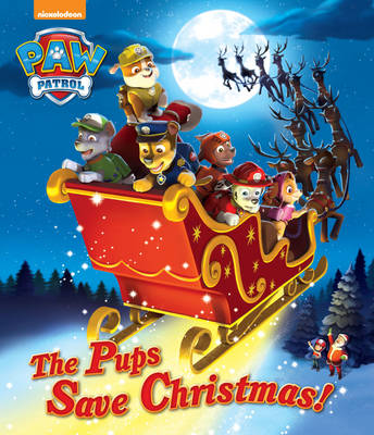 Nickelodeon PAW Patrol The Pups Save Christmas! (Paperback)