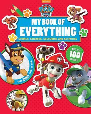 Nickelodeon PAW Patrol My Book of Everything: Stories, Stickers, Colouring and Activities (Hardback)