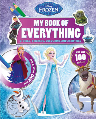 Disney Frozen My Book of Everything: Stories, Stickers, Colouring and Activities (Hardback)