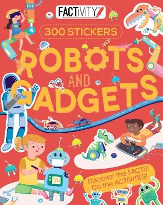 Factivity Robots and Gadgets: Discover the Facts! Do the Activities! (Paperback)