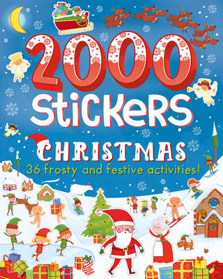 2000 Stickers Christmas: 36 Frosty and Festive Activities! - 2000 Stickers (Paperback)
