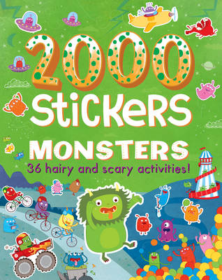 2000 Stickers Monsters: 36 Hairy and Scary Activities! - 2000 Stickers (Paperback)