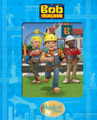 Bob the Builder Magical Story (Hardback)