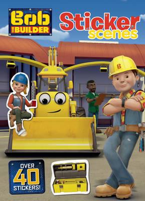 Bob the Builder Sticker Scenes - Sticker Scenes (Paperback)