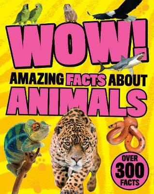 Wow! Amazing Facts About Animals (Paperback)