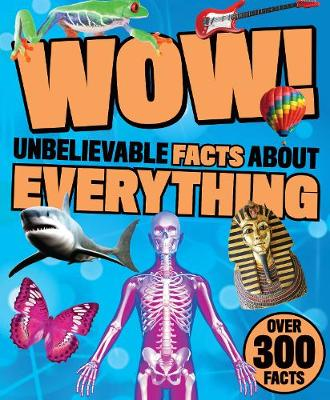 Wow! Unbelievable Facts About Everything (Paperback)