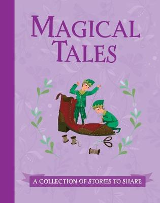 Magical Tales: A Collection of Stories to Share (Hardback)