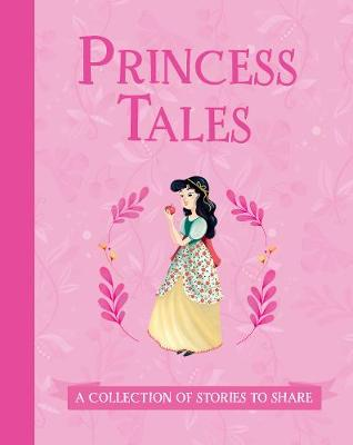 Princess Tales: A Collection of Stories to Share (Hardback)