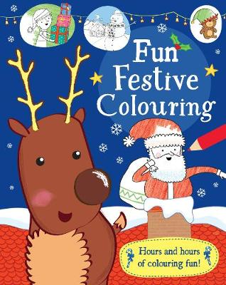 Fun Festive Colouring: Hours and Hours of Colouring Fun! (Paperback)