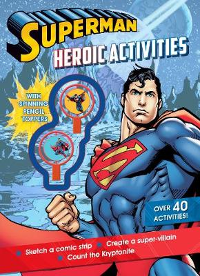 Superman Heroic Activities with Spinning Pencil Toppers