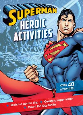 Superman Heroic Activities (Paperback)