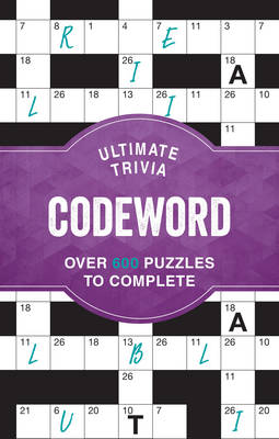Ultimate Trivia Codeword: Over 600 Puzzles to Complete (Spiral bound)