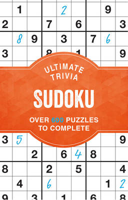Ultimate Trivia Sudoku: Over 600 Puzzles to Complete (Spiral bound)