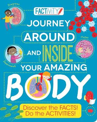 Factivity Journey Around and Inside Your Amazing Body: Discover the Facts! Do the Activities! (Paperback)