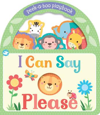Little Learners I Can Say Please: Peek-A-Boo Playbook (Board book)