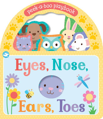 Little Learners Eyes, Nose, Ears, Toes: Peek-A-Boo Playbook (Board book)