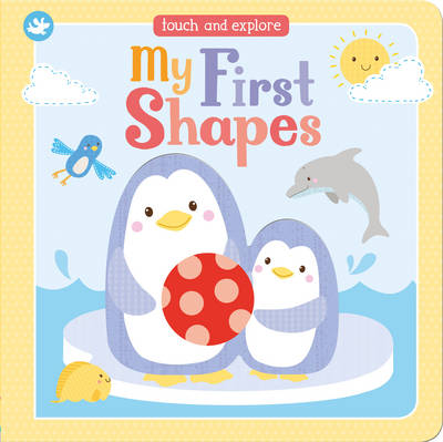 Little Learners My First Shapes: Touch and Explore (Board book)