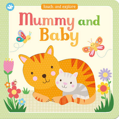 Little Learners Mummy and Baby: Touch and Explore (Board book)