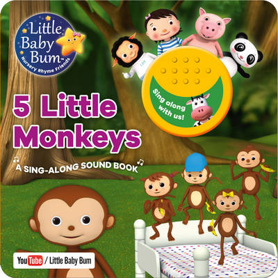 Little Baby Bum 5 Little Monkeys: A Sing-Along Sound Book (Board book)