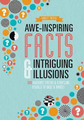 Awe-Inspiring Facts & Intriguing Illusions: 300 Awesome Truths & Startling Visuals to Daze & Amaze! (Paperback)