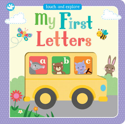 Little Learners My First Letters: Touch and Explore (Board book)