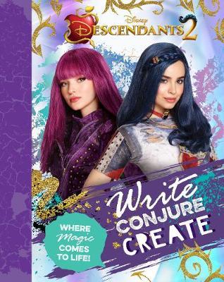 Disney Descendants 2 Write, Conjure, Create: Where Magic Comes to Life! (Paperback)