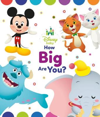 Disney Baby How Big Are You? (Board book)