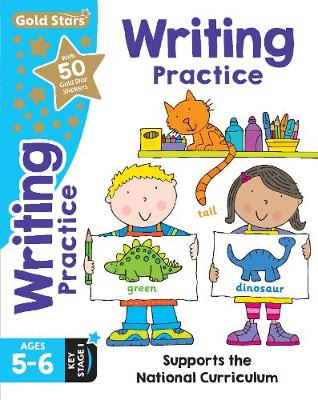 Gold Stars Writing Practice Ages 5-6 Key Stage 1: Supports the National Curriculum (Paperback)