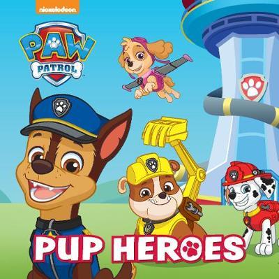 Nickelodeon PAW Patrol Pup Heroes (Board book)