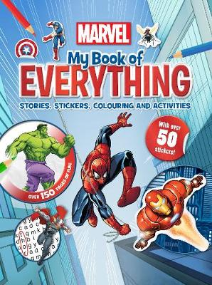 Marvel My Book of Everything: Stories, Stickers, Colouring and Activities (Hardback)