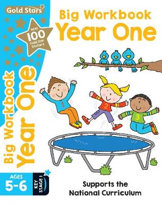 Gold Stars Big Workbook Year One Ages 5-6 Key Stage 1: Supports the National Curriculum (Paperback)