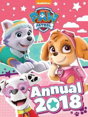 Nickelodeon PAW Patrol Annual 2018 (Hardback)