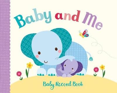 Little Learners Baby and Me: Baby Record Book