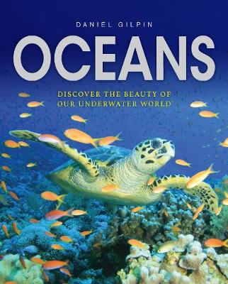 Oceans: Discover the Beauty of Our Underwater World (Hardback)