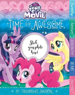 My Little Pony The Movie Time to be Awesome: My Friendship Journal (Hardback)