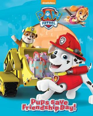 Nickelodeon PAW Patrol Pups Save Friendship Day! (Hardback)