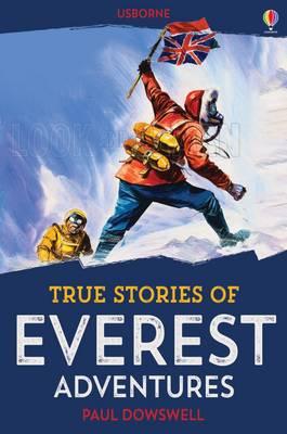 True Stories Everest Adventures - True Stories (Paperback)